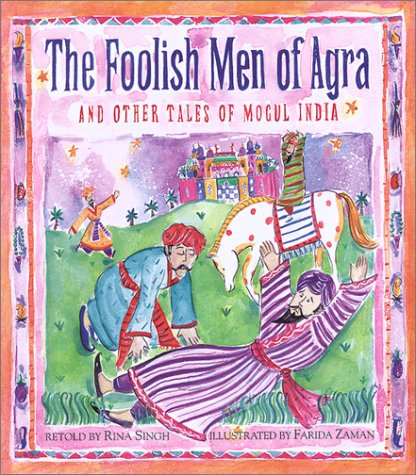 The Foolish Men Of Agra: And Other: Key Porter Books
