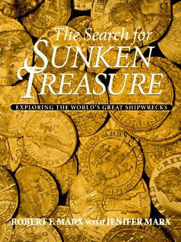 The Search for Sunken Treasure: Exploring the: Marx, Robert, Marx,