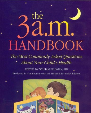 9781550138177: The 3 A. M. Handbook: The Most Commonly Asked Questions About Your Child's Health