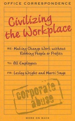 Civilizing the Workplace: Wright, Lesley, Smye, Marti