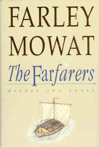 The Farfarers: Before the Norse.: Mowat, Farley.