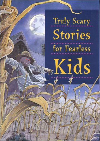 9781550139945: Truly Scary Stories for Fearless Kids