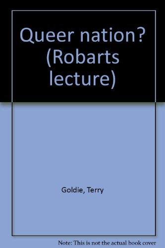 Queer nation? (Robarts lecture): Goldie, Terry