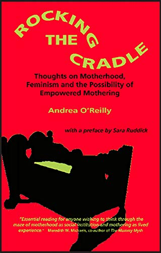 9781550144499: Rocking the Cradle: Thoughts on Feminism, Motherhood, and the Possibility of Empowered Mothering