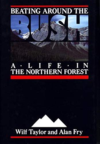 Beating Around the Bush: A Life in the Northern Forest