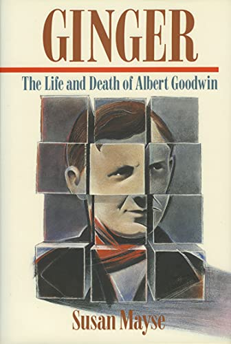 Ginger: The Life and Death of Albert Goodwin (Hardcover): Susan Mayse