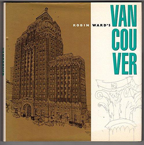 Robin Ward's Vancouver: Ward, Robin