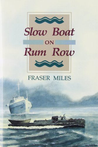 Slow Boat on Rum Row: Miles , Fraser