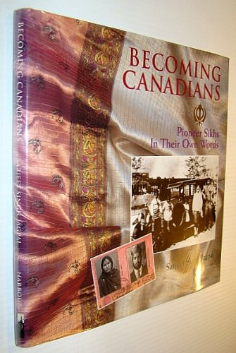 9781550171082: Becoming Canadians: Pioneer Sikhs in their own words