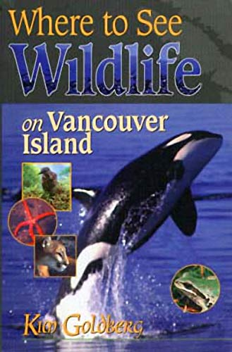 Where to See Wildlife on Vancouver Island: Goldberg, Kim