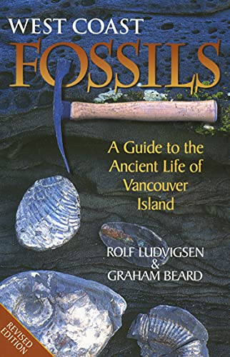 West Coast Fossils: A Guide to the Ancient Life of Vancouver Island