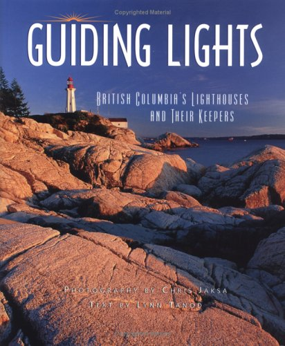 Guiding Lights: BC's Lighthouses and Their Keepers: Jaksa, Chris, Tanod,