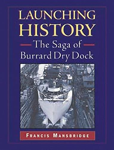 Launching History: The Saga of the Burrard Dry Dock