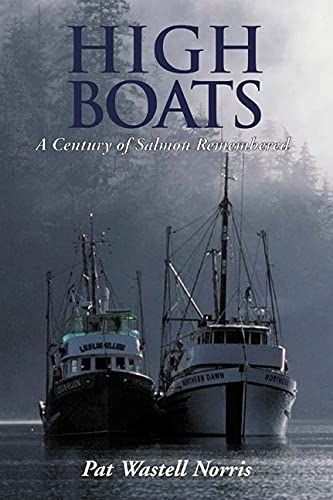 9781550172898: High Boats: A Century of Salmon Remembered