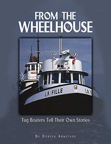 From the Wheelhouse: Tugboaters Tell Their Own: Doreen Armitage