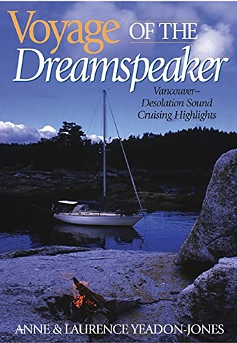 9781550172973: Voyage of the Dreamspeaker: Vancouver--Desolation Sound Cruising Highlights