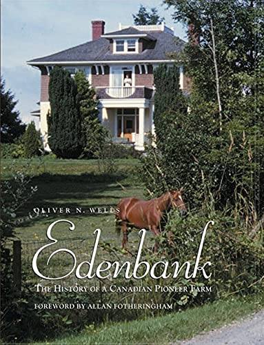 Edenbank: The History of a Canadian Pioneer Farm (Hardcover): Oliver N. Wells