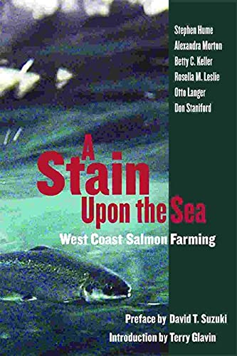 9781550173178: A Stain Upon the Sea: West Coast Salmon Farming