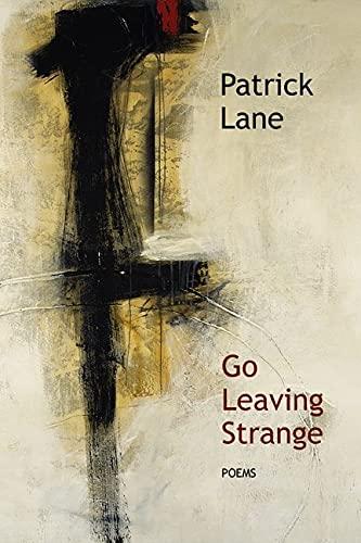 9781550173284: Go Leaving Strange