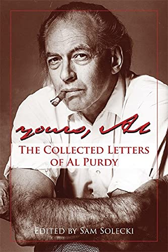 All Yours: The Collected Letters of Al Purdy