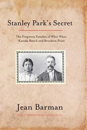 9781550173468: Stanley Park's Secret: The Forgotten Families of Whoi Whoi, Kanaka Ranch, and Brockton Point