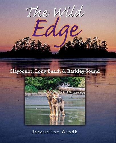 9781550173505: The Wild Edge: Clayoquot, Long Beach and Barkley Sound