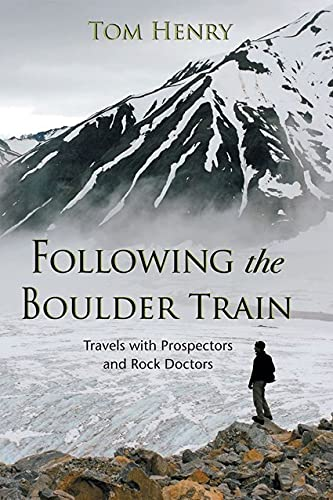Following the Boulder Train: Travels with Prospectors and Rock Doctors