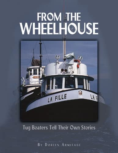 9781550173833: From the Wheelhouse: Tugboaters Tell Their Own Stories