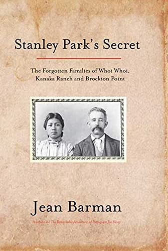 9781550174205: Stanley Park's Secret: The Forgotten Families of Whoi Whoi, Kanaka Ranch, and Brockton Point