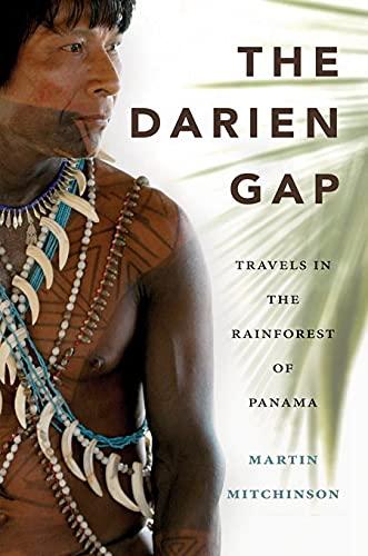 9781550174212: The Darien Gap: Travels in the Rainforest of Panama