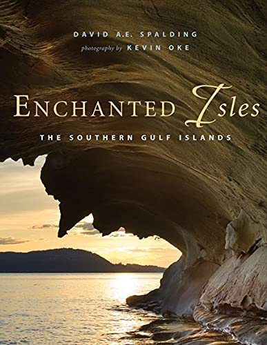 Enchanted Isles : The Southern Gulf Islands