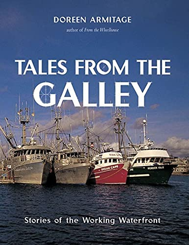 Tales from the Galley: Stories of the Working Waterfront (Hardcover): Doreen Armitage