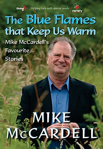 Blue Flames That Keep Us Warm (Hardcover): Mike Mccardell