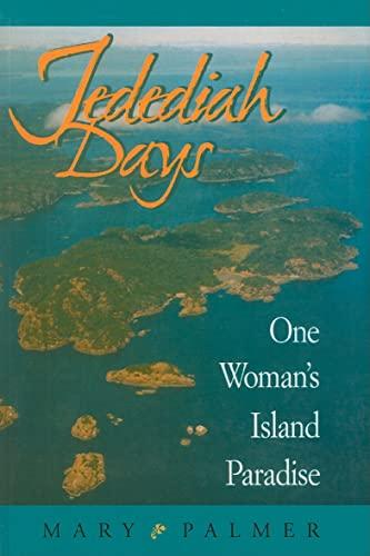 9781550174526: Jedediah Days: One Woman's Island Paradise