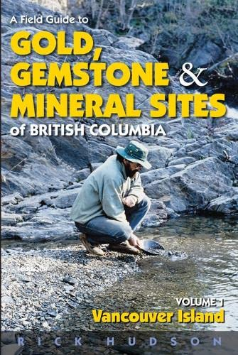 9781550174557: A Field Guide to Gold, Gemstones and Minerals Vol 1: Vancouver Island