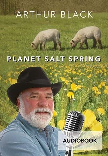 Planet Salt Spring: Black, Arthur