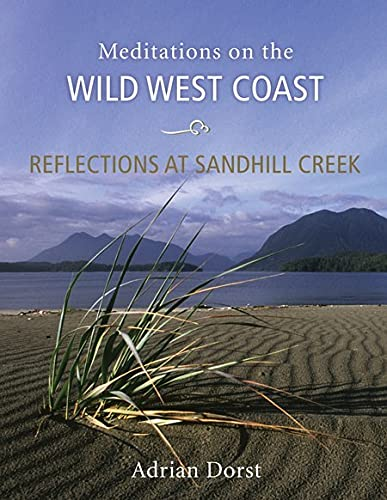 9781550174748: Reflections at Sandhill Creek: Meditations on the Wild West Coast