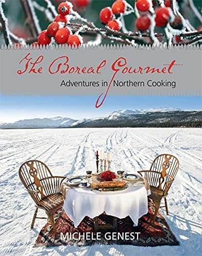 The Boreal Gourmet: Adventures in Northern Cooking (Inscribed copy)