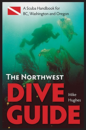 9781550174762: The Northwest Dive Guide: A Scuba Handbook for BC, Washington and Oregon