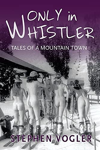 9781550175042: Only in Whistler: Tales of a Mountain Town