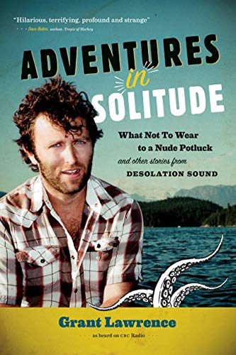 9781550175141: Adventures in Solitude: What Not to Wear to a Nude Potluck and Other Stories from Desolation Sound