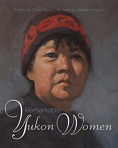 Remarkable Yukon Women: Festel, Claire