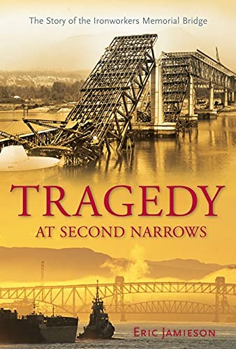 9781550175301: Tragedy at Second Narrows: The Story of the Ironworkers Memorial Bridge