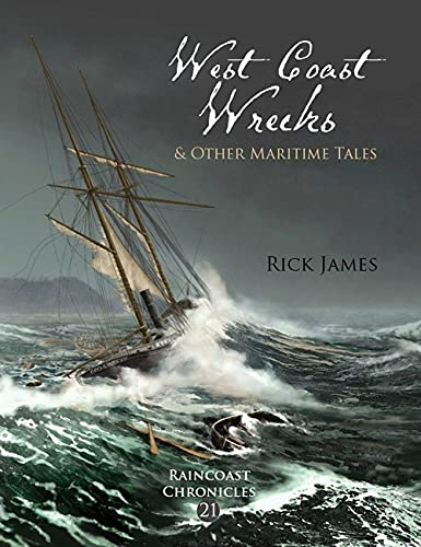 9781550175455: West Coast Wrecks and Other Maritime Tales (Raincoast Chronicles)