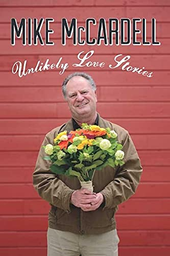 Unlikely Love Stories (Hardcover): Mike McCardell