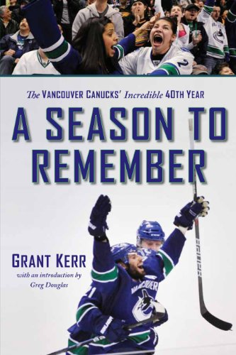9781550175646: A Season to Remember: The Vancouver Canucks' Incredible 40th Year