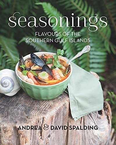 Seasonings: Flavours of the Southern Gulf Islands (Paperback): Andrea Spalding