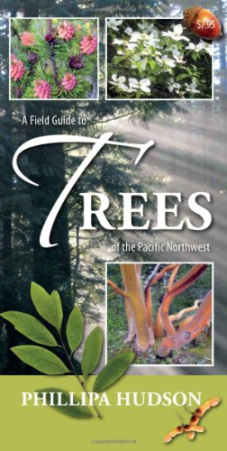 9781550175721: A Field Guide to Trees of the Pacific Northwest