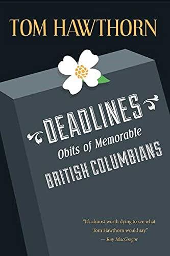 Deadlines: Obits of Memorable British Columbians: Hawthorn, Tom