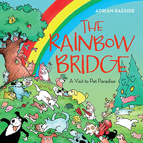 The Rainbow Bridge: A Visit to Pet: Raeside, Adrian